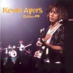 Kevin Ayers, Deia...Vu