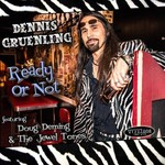 Dennis Gruenling, Ready Or Not