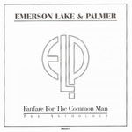 Emerson, Lake & Palmer, Fanfare for the Common Man - The Anthology