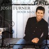 Josh Turner, Your Man