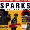 Sparks, Gratuitous Sax & Senseless Violins