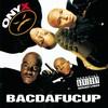 Onyx, Bacdafucup