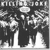 Killing Joke, Laugh? I Nearly Bought One!