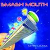 Smash Mouth, Astro Lounge