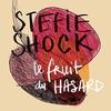 Stefie Shock, Le fruit du HASARD