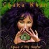 Chaka Khan, Come 2 My House