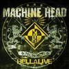 Machine Head, Hellalive