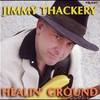 Jimmy Thackery, Healin' Ground