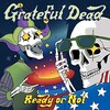 Grateful Dead, Ready or Not