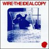 Wire, The Ideal Copy