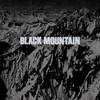 Black Mountain, Black Mountain