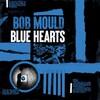 Bob Mould, Blue Hearts