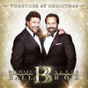Michael Ball & Alfie Boe, Together at Christmas