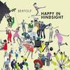 Bertolf, Happy in Hindsight