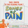 Daniel Johnston, The Early Recordings, Volume 1