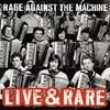 Rage Against the Machine, Live & Rare
