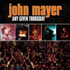 John Mayer, Any Given Thursday