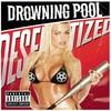Drowning Pool, Desensitized