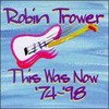 Robin Trower, This Was Now '74-'98