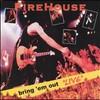 Firehouse, Bring 'em Out 'Live'