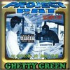 Project Pat, Ghetty Green
