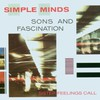 Simple Minds, Sons and Fascination / Sister Feelings Call