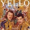 Yello, Baby