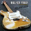 Walter Trout & The Free Radicals, Relentless