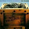 Bachman-Turner Overdrive, Not Fragile