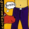 Guttermouth, Gusto