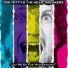 Tom Petty and The Heartbreakers, Let Me Up (I've Had Enough)