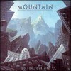 Mountain, Go for Your Life