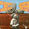 Guided by Voices, Earthquake Glue