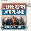 Jefferson Airplane, Jefferson Airplane Takes Off