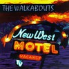 The Walkabouts, New West Motel
