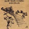 Bob Dylan, Slow Train Coming