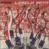 Spoon, A Series of Sneaks
