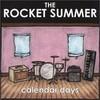 The Rocket Summer, Calendar Days