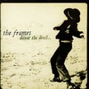 The Frames, Dance the Devil