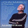 John Mayall & Friends, Along for the Ride