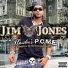 Jim Jones, Hustlers P.O.M.E.