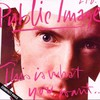 Public Image Ltd., This Is What You Want... This Is What You Get