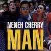 Neneh Cherry, Man