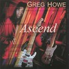 Greg Howe, Ascend