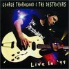 George Thorogood & The Destroyers, Live In '99