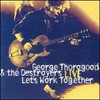 George Thorogood & The Destroyers, Let's Work Together (Live)
