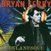 Bryan Ferry, Dylanesque