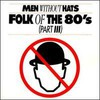 Men Without Hats, Folk of the 80's (Part III)