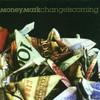 Money Mark, Change Is Coming