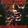 Dying Fetus, Killing on Adrenaline